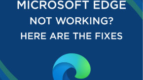 Microsoft Edge Is Not Working